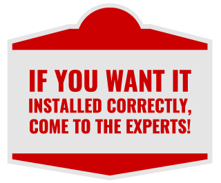 If you want it installed correctly, come to the experts!